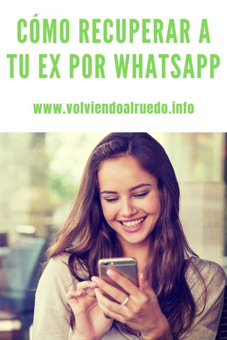 Cómo Recuperar a tu Ex por Whatsapp