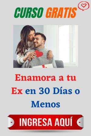 enamora a tu ex en 30 días o menos