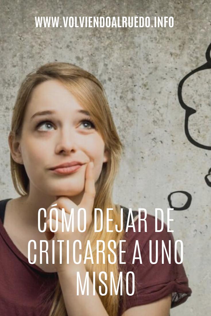 Cómo Dejar de Criticarse a uno Mismo