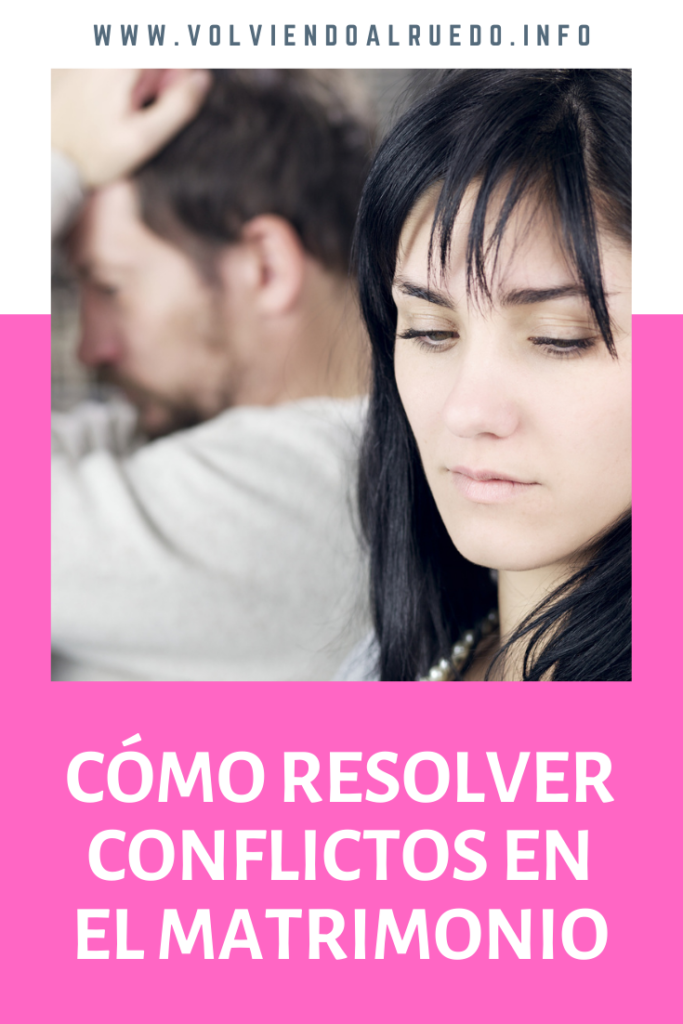 Cómo Resolver Conflictos en el Matrimonio