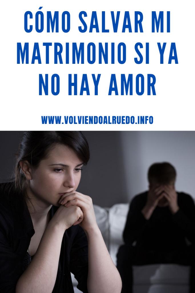Cómo Salvar mi Matrimonio si ya No hay Amor