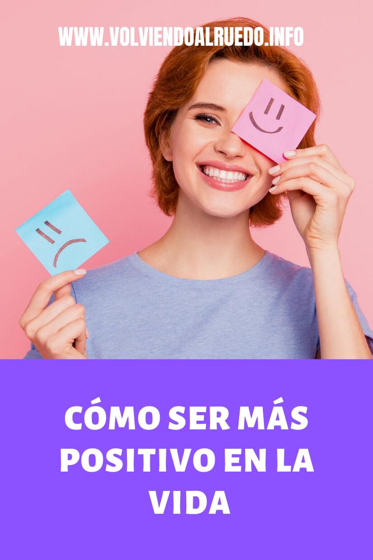 Cómo Ser más Positivo en la Vida