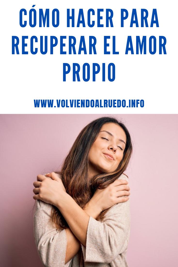 Cómo hacer para Recuperar el Amor Propio