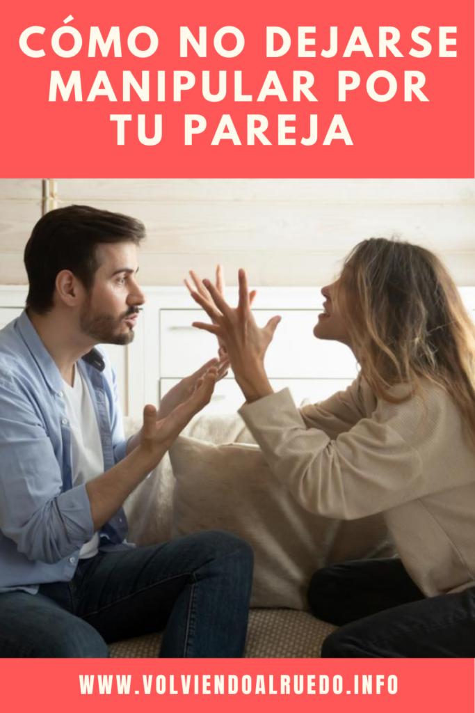 Cómo no dejarse manipular por tu pareja