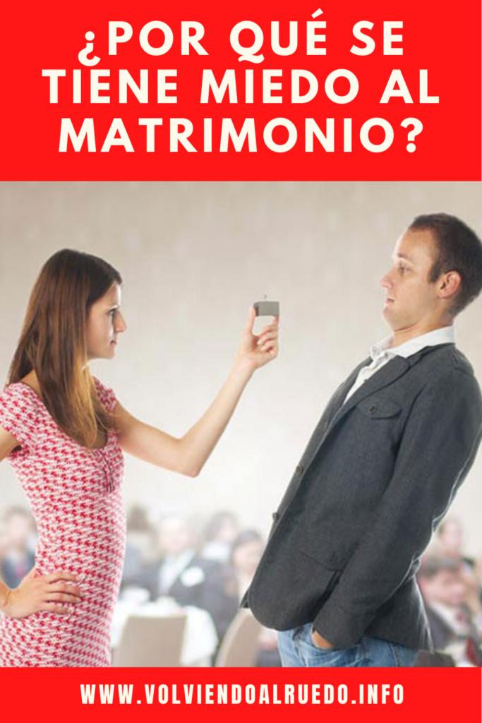 Por que se tiene miedo al matrimonio